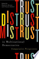 Trust Distrust And Mistrust In Multinational Democracies