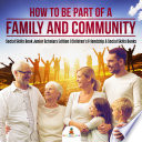 How to Be Part of a Family and Community   Social Skills Book Junior Scholars Edition   Children s Friendship   Social Skills Books