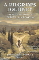 A Pilgrim's Journey: The Autobiography of Ignatius of Loyola