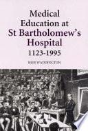 Medical Education At St Bartholomew S Hospital 1123 1995