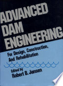 Advanced Dam Engineering for Design  Construction  and Rehabilitation Book
