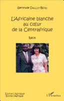 Pdf L'Africaine blanche au cœur de la Centrafrique