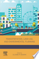 Transportation  Land Use  and Environmental Planning