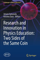 Research and Innovation in Physics Education  Two Sides of the Same Coin