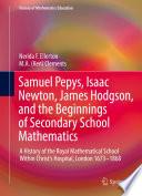 Samuel Pepys  Isaac Newton  James Hodgson  and the Beginnings of Secondary School Mathematics Book