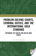 Problem Solving Courts  Criminal Justice  and the International Gold Standard