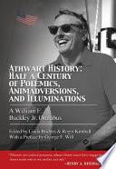Athwart History  Half a Century of Polemics  Animadversions  and Illuminations