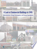 A Look at Commercial Buildings in 1995: Characteristics, Energy Consumption, and Energy Expenditures