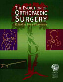The Evolution of Orthopaedic Surgery