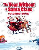 A Year Without a Santa Claus Coloring Book