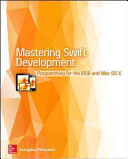 Mastering Swift Development Programming For Ios 8 And Mac Os X