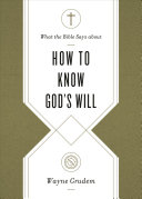 What the Bible Says About How to Know God s Will