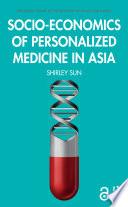 Socio economics of Personalized Medicine in Asia