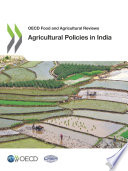 OECD Food and Agricultural Reviews Agricultural Policies in India