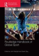 Routledge Handbook of Global Sport Book