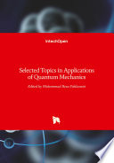 Selected Topics in Applications of Quantum Mechanics