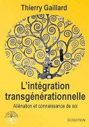 L' Intégration Transgénérationnelle, Aliénation Et Connaissance de Soi