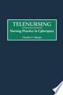 Telenursing  Nursing Practice in Cyberspace