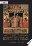 Mary Of Mercy In Medieval And Renaissance Italian Art