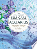 The Little Book Of Self Care For Aquarius