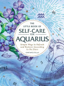 The Little Book of Self-Care for Aquarius Pdf/ePub eBook