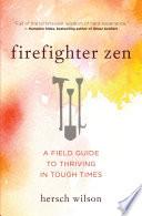 Firefighter Zen