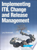 Implementing ITIL Change and Release Management