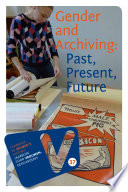 Gender And Archiving Past Present Future Book