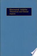Rheumatoid Arthritis: Theoretical and Clinical Aspects