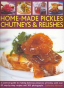 Home Made Pickles  Chutneys and Relishes