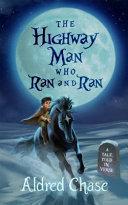 The Highwayman Who Ran and Ran