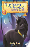 Unicorn Princesses 6  Moon s Dance