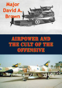 Airpower And The Cult Of The Offensive [Pdf/ePub] eBook