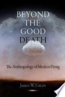Beyond The Good Death