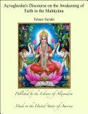 A  vaghosha s Discourse on the Awakening of Faith in the Mah  y  na