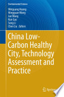China Low Carbon Healthy City  Technology Assessment and Practice