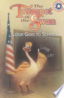 The Trumpet of the Swan: Louie Goes to School