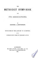 The Methodist Hymn Book  by J  and C  Wesley  and Its Associations  With Notes by W  M  Bunting  and an Introductory Poem by B  Gough