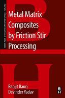Metal Matrix Composites by Friction Stir Processing