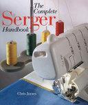 The Complete Serger Handbook