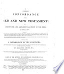 A Complete Concordance To The Old And New Testament Or A Dictionary And Alphabetical Index To The Bible To Which Is Added A Concordance To The Apocrypha