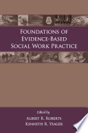 Foundations of Evidence Based Social Work Practice