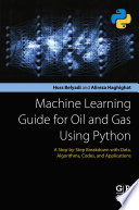 Machine Learning Guide for Oil and Gas Using Python