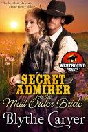 A Secret Admirer for the Mail Order Bride