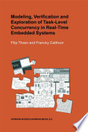 Modeling  Verification and Exploration of Task Level Concurrency in Real Time Embedded Systems