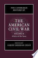 The Cambridge History Of The American Civil War Volume 2 Affairs Of The State