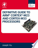 Definitive Guide to Arm Cortex M23 and Cortex M33 Processors Book