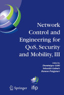 Network Control and Engineering for QOS  Security and Mobility  III