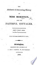 The Authentic and Interesting History of Miss Moreton and the Faithful Cottager   A Novel