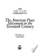 The ABC Clio Companion to the American Peace Movement